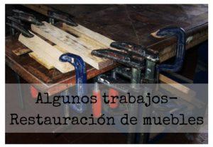 Algunos trabajos/Restauración de muebles